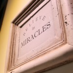 Miracles happen to those…