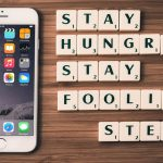Stay hungry. Stay…